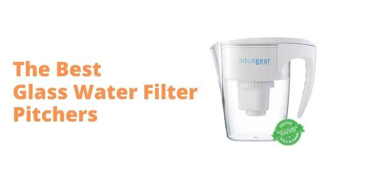 Best Glass Water Filter Pitchers